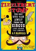 Fizzlebert Stump: The Boy Who Ran ...
