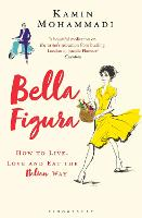 Bella Figura: How to Live, Love and...