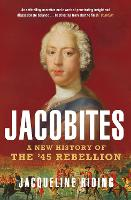 Jacobites: A New History of the '45...