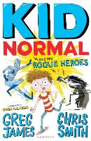 Kid Normal and the Rogue Heroes: Kid...