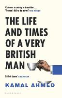 The Life and Times of a Very British Man