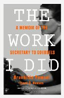 The Work I Did: A Memoir of the...