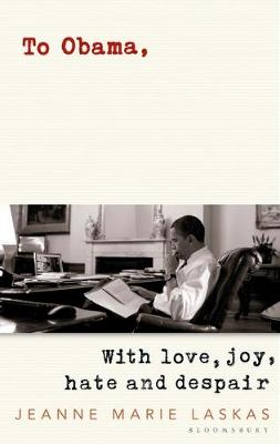 To Obama: With Love, Joy, Hate and...