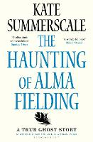 The Haunting of Alma Fielding:...