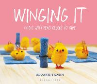 Winging It: Chicks with Zero Clucks ...