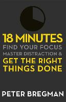 18 Minutes: Find Your Focus, Master...