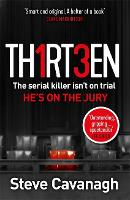 Thirteen: The serial killer isn't on...