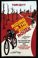Riding in the Zone Rouge: The Tour of...