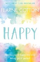 Happy: Finding joy in every day and...