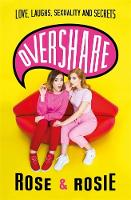 Overshare: Love, Laughs, Sexuality ...