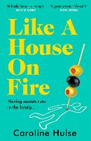 Like A House On Fire: 'Painfully...
