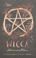 Wicca: A modern guide to witchcraft...