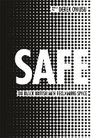 Safe: On Black British Men Reclaiming...