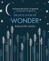 The Little Book of Wonder: Rediscover...