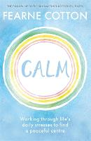 Calm: Working through life's daily...