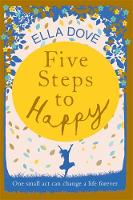 Five Steps to Happy: An uplifting...