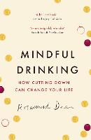 Mindful Drinking: How Cutting Down ...