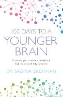 100 Days to a Younger Brain: Maximise...