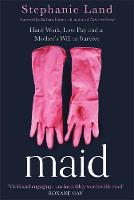 Maid: Hard Work, Low Pay, and a...