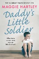 Daddy's Little Soldier: When home is ...