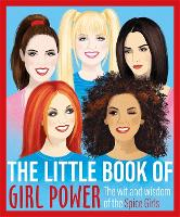 The Little Book of Girl Power: The ...