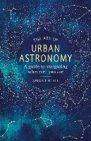 The Art of Urban Astronomy: A Guide ...