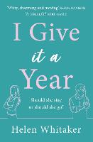 I Give It A Year: A funny, uplifting...