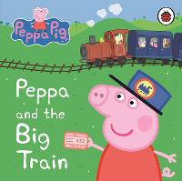 Peppa Pig: Peppa and the Big Train: ...