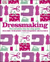 Dressmaking: The Complete ...