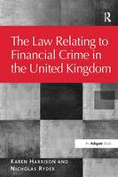 The Law Relating to Financial Crime ...