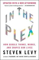 In the Plex: How Google Thinks, ...
