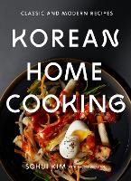 Korean Home Cooking: Classic and...