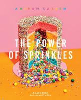 The Power of Sprinkles: A Cake Book ...