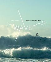 Waves:Pro Surfers and Their World: ...