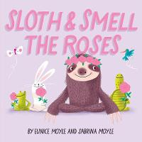 Sloth and Smell the Roses (A...