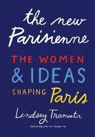 The New Parisienne: The Women & Ideas...