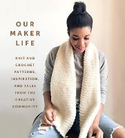 Our Maker Life: Knit and Crochet...