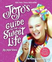 JoJo's Guide to the Sweet Life:...