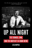 Up All Night: Ted Turner, CNN, and ...