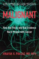 Malignant: How Bad Policy and Bad...