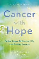 Cancer with Hope: Facing Illness,...
