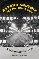 Beyond Sputnik and the Space Race: ...