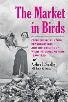 The Market in Birds: Commercial...
