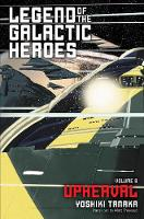 Legend of the Galactic Heroes, Vol. ...