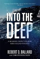 Into the Deep: A Memoir From the Man...