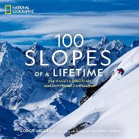 100 Slopes of a Lifetime: The World's...