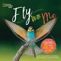 Fly with Me: A celebration of birds...