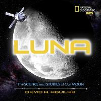 Luna: The Stories and Science of Our...