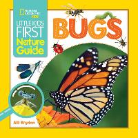 Little Kids First Nature Guide Bugs