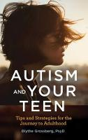 Autism and Your Teen: Tips and...